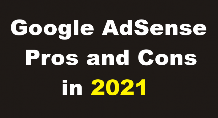 Google AdSense Pros and Cons in 2021 - Best Ads Network