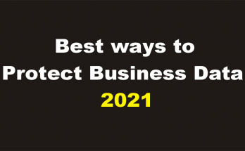 Business Data protection – Best Ways to Protect Business Data in 2021
