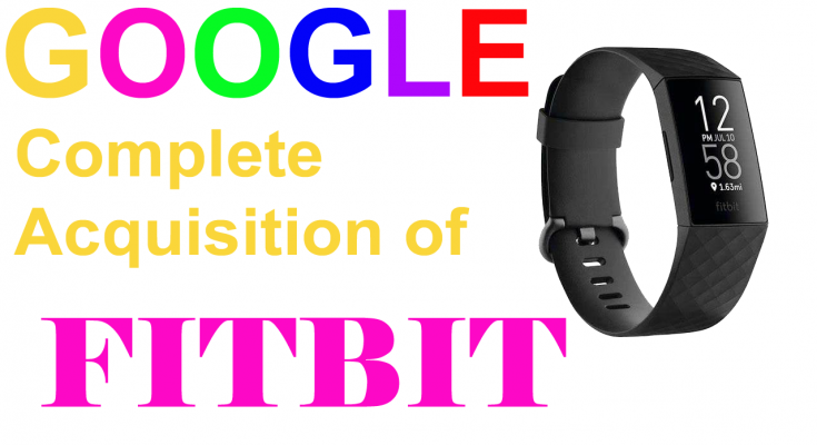 Google completes acquisition of Fitbit