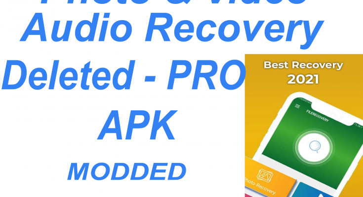 Photo & Video & Audio Recovery Deleted – PRO